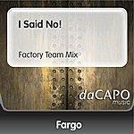 Fargo I Said No!  (Feat.  Deborah Cole) (Factory Team Mix)