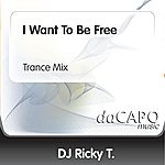 D.J. Ricky T I Want To Be Free (Trance Mix)
