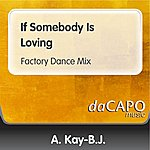 A. Kay-B.J. If Somebody Is Loving (Factory Dance Mix)