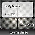 Luca Antolini DJ In My Dream (Remix 2007)