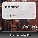 Luca Antolini DJ Incantation (Straight Mix)