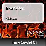 Luca Antolini DJ Incantation (Club Mix)