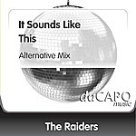 The Raiders It Sounds Like This (Alternative Mix)