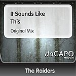 The Raiders It Sounds Like This (Original Mix)