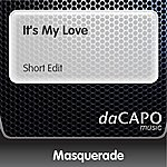 Masquerade It's My Love (Short Edit)
