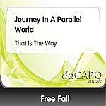 Freefall Journey In A Parallel World (That Is The Way)