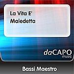 Bassi Maestro La Vita E' Maledetta