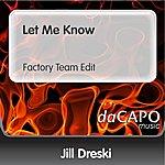 Jill Dreski Let Me Know (Factory Team Edit)