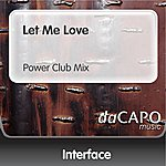 Interface Let Me Love (Power Club Mix)