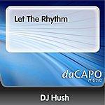 DJ Hush Let The Rhythm