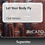 Superstar Let Your Body Fly (Club Version)