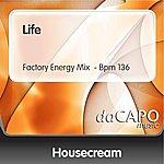 Housecream Life (Factory Energy Mix  - Bpm 136)