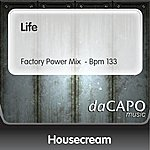 Housecream Life (Factory Power Mix  - Bpm 133)