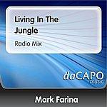 Mark Farina Living In The Jungle (Radio Mix)