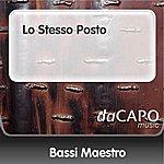 Bassi Maestro Lo Stesso Posto