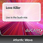 Atlantic Wave Love Killer (Live in the bush mix)