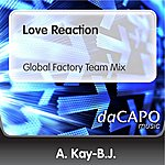 A. Kay-B.J. Love Reaction (Global Factory Team Mix)