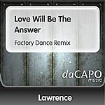 Lawrence Love Will Be The Answer (Factory Dance Remix)