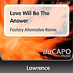 Lawrence Love Will Be The Answer (Factory Alternative Remix)
