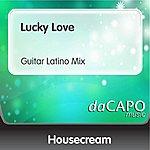 Housecream Lucky Love (Guitar Latino Mix)