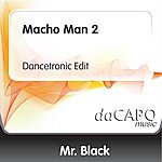 Mr. Black Macho Man 2 (Dancetronic Edit)