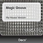 Deco Magic Groove (My House Version)