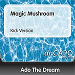 Ado The Dream Magic Mushroom (Kick Version)
