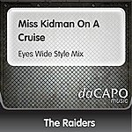 The Raiders Miss Kidman On A Cruise (Eyes Wide Style Mix)