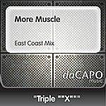 Triple X More Muscle (East Coast Mix)