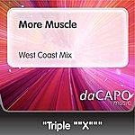 Triple X More Muscle (West Coast Mix)