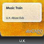 UX Music Train (UX Abuse Dub)