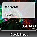 Double Impact My House (Long Mix)