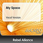 The Rebel Alliance My Space (Vocal Version)