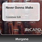 Morgana Never Gonna Make (Crossover Edit)