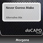 Morgana Never Gonna Make (Alternative Mix)