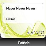 Patricia Never Never Never (Edit Mix)