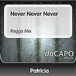 Patricia Never Never Never (Ragga Mix)