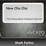 "Mark Farina New Cha Cha (""The Factory """"Boom Cha Boom Cha"""" mix"")"