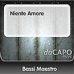 Bassi Maestro Niente Amore