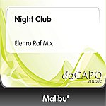 Malibu Night Club (Elettro Raf Mix)