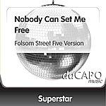 Superstar Nobody Can Set Me Free (Folsom Street Five Version)