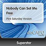 Superstar Nobody Can Set Me Free (Pink Saturday Version)