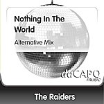 The Raiders Nothing In The World (Alternative Mix)
