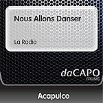 Trio Acapulco Nous Allons Danser (La Radio)