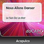 Trio Acapulco Nous Allons Danser (Le Son De La Mer)