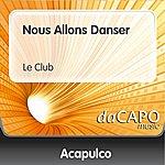 Trio Acapulco Nous Allons Danser (Le Club)