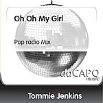 Tommie Jenkins Oh Oh My Girl (Pop radio Mix)
