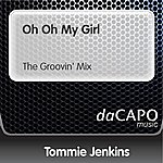Tommie Jenkins Oh Oh My Girl (The Groovin' Mix)