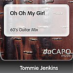 Tommie Jenkins Oh Oh My Girl (60's Guitar Mix)