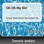 Tommie Jenkins Oh Oh My Girl (Factory Team Classic Remix Bpm 136)